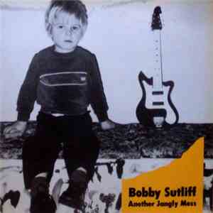 Bobby Sutliff - Another Jangly Mess download