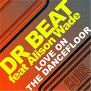 Dr Beat Featuring Alison Wade - Love On The Dancefloor download