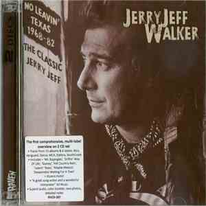 Jerry Jeff Walker - No Leavin' Texas 1968-82 The Classic Jerry Jeff download
