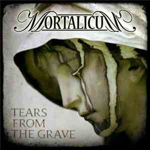 Mortalicum - Tears From The Grave download