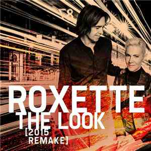 Roxette - The Look (2015 Remake) download